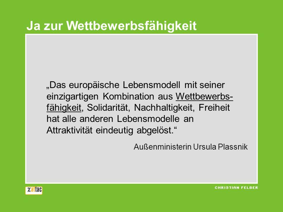 Das europäische Lebensmodell mit seiner einzigartigen Kombination aus Wettbewerbs- fähigkeit, Solidarität, Nachhaltigkeit, Freiheit hat alle anderen L