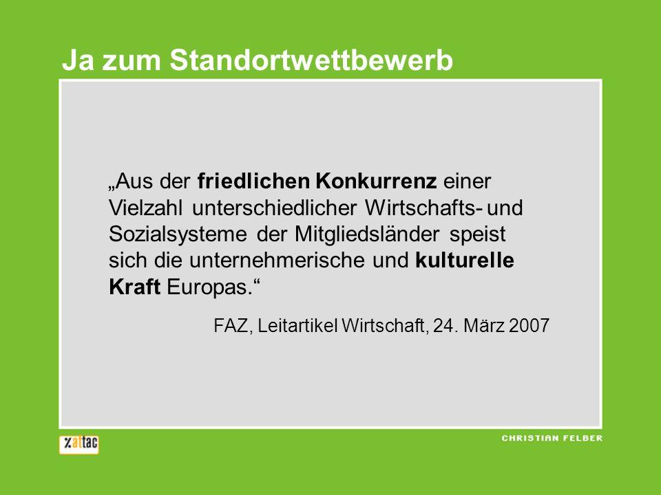 Wer diesen Wettbewerb unterbinden und stattdessen ein Sozialmodell für ganz Europa definieren will, der gefährdet den Wohlstand der Union.