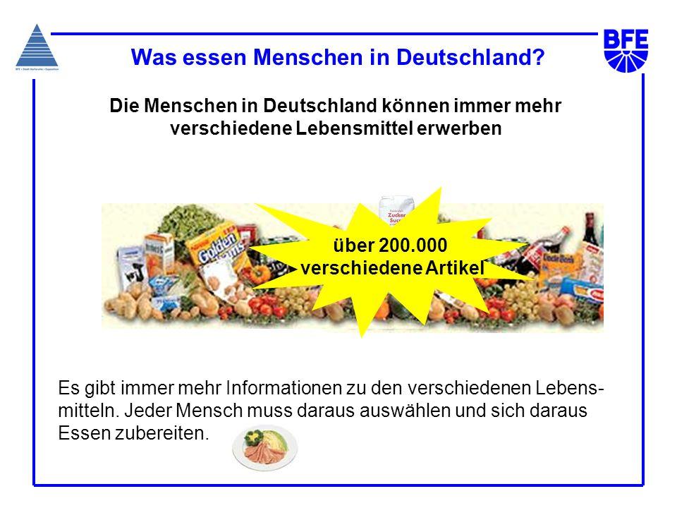 Die Menschen in Deutschland können immer mehr verschiedene Lebensmittel erwerben Was essen Menschen in Deutschland? über 200.000 verschiedene Artikel