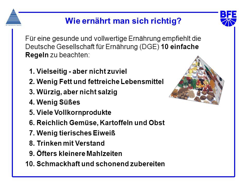 Wie ernährt man sich richtig? Für eine gesunde und vollwertige Ernährung empfiehlt die Deutsche Gesellschaft für Ernährung (DGE) 10 einfache Regeln zu
