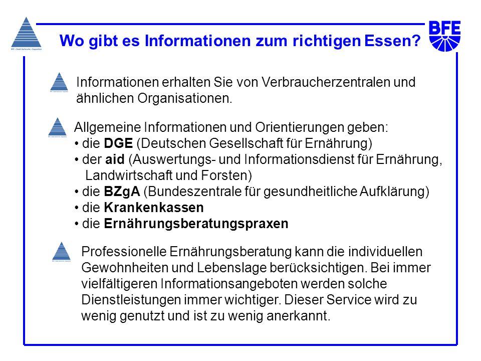 Wo gibt es Informationen zum richtigen Essen? Informationen erhalten Sie von Verbraucherzentralen und ähnlichen Organisationen. Professionelle Ernähru
