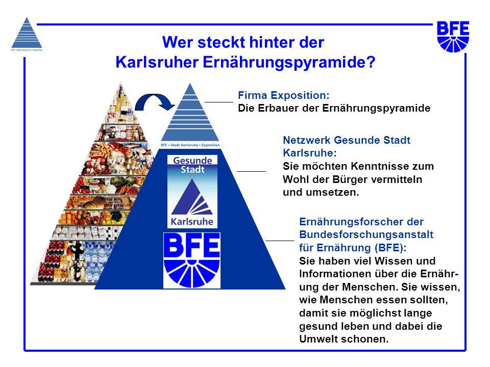 Wer steckt hinter der Karlsruher Ernährungspyramide? Ernährungsforscher der Bundesforschungsanstalt für Ernährung (BFE): Sie haben viel Wissen und Inf