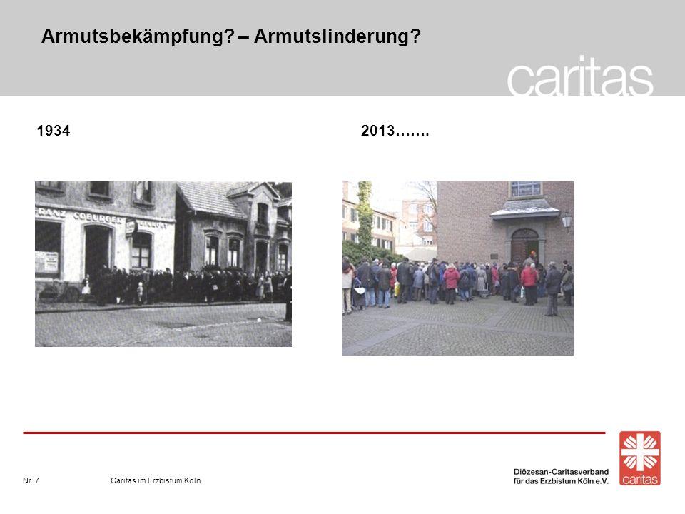 Caritas im Erzbistum KölnNr. 7 Armutsbekämpfung? – Armutslinderung? 1934 2013…….