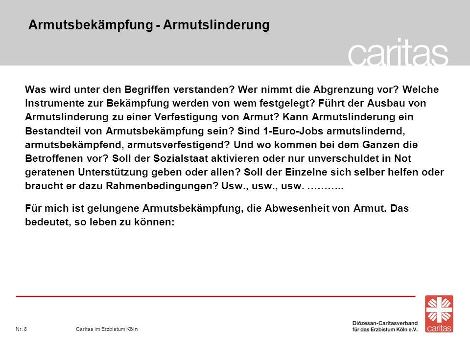 Armutsbekämpfung - Armutslinderung Caritas im Erzbistum KölnNr. 8 Was wird unter den Begriffen verstanden? Wer nimmt die Abgrenzung vor? Welche Instru