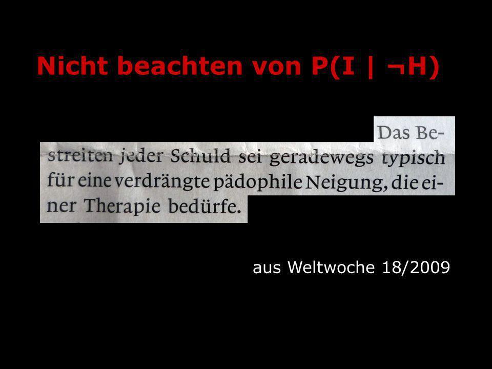 Nicht beachten von P(I   ¬H) aus Weltwoche 18/2009