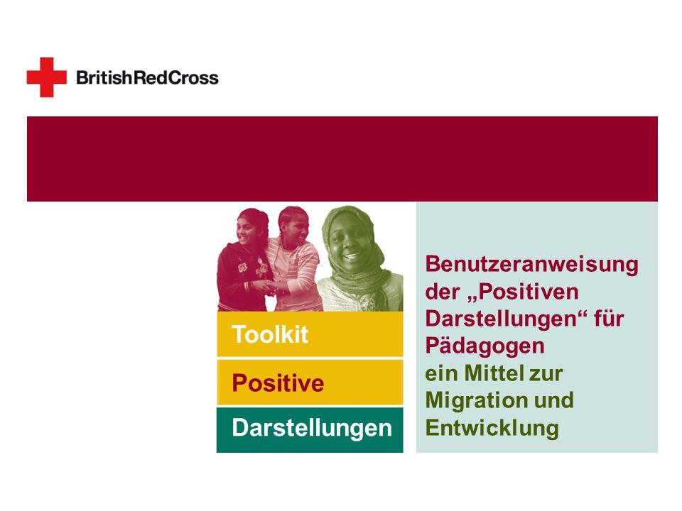 Benutzeranweisung der Positiven Darstellungen für Pädagogen ein Mittel zur Migration und Entwicklung Toolkit Positive Darstellungen Positive Images To
