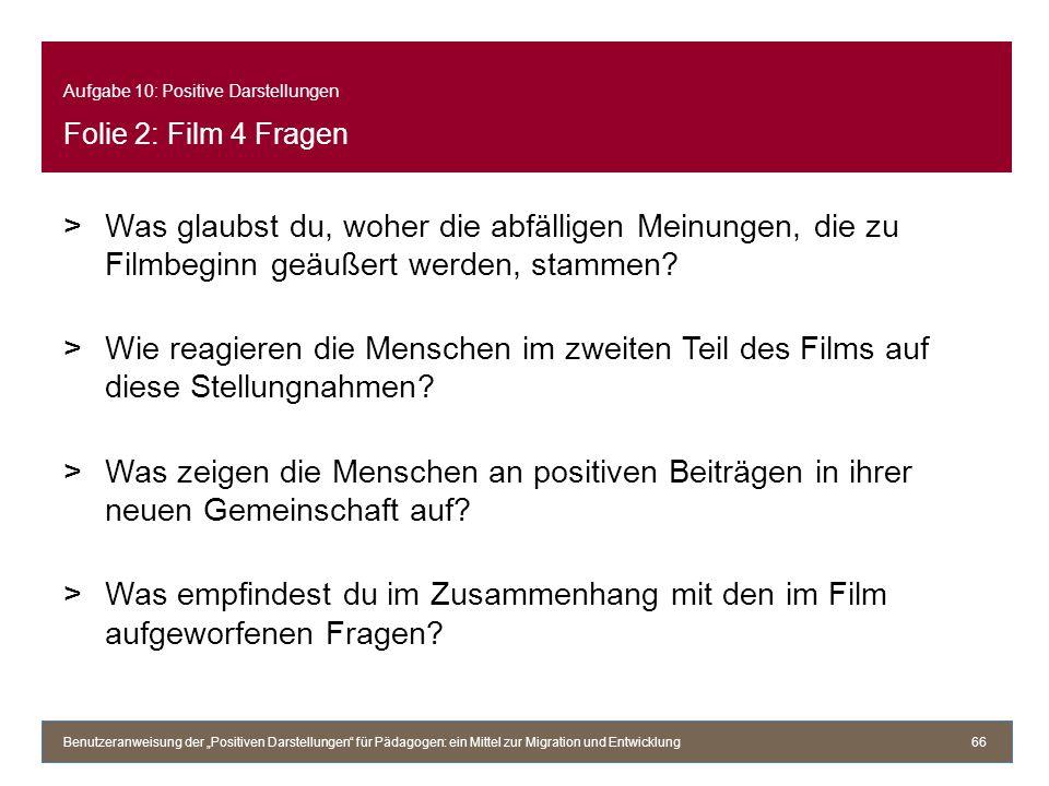 >Was glaubst du, woher die abfälligen Meinungen, die zu Filmbeginn geäußert werden, stammen? >Wie reagieren die Menschen im zweiten Teil des Films auf