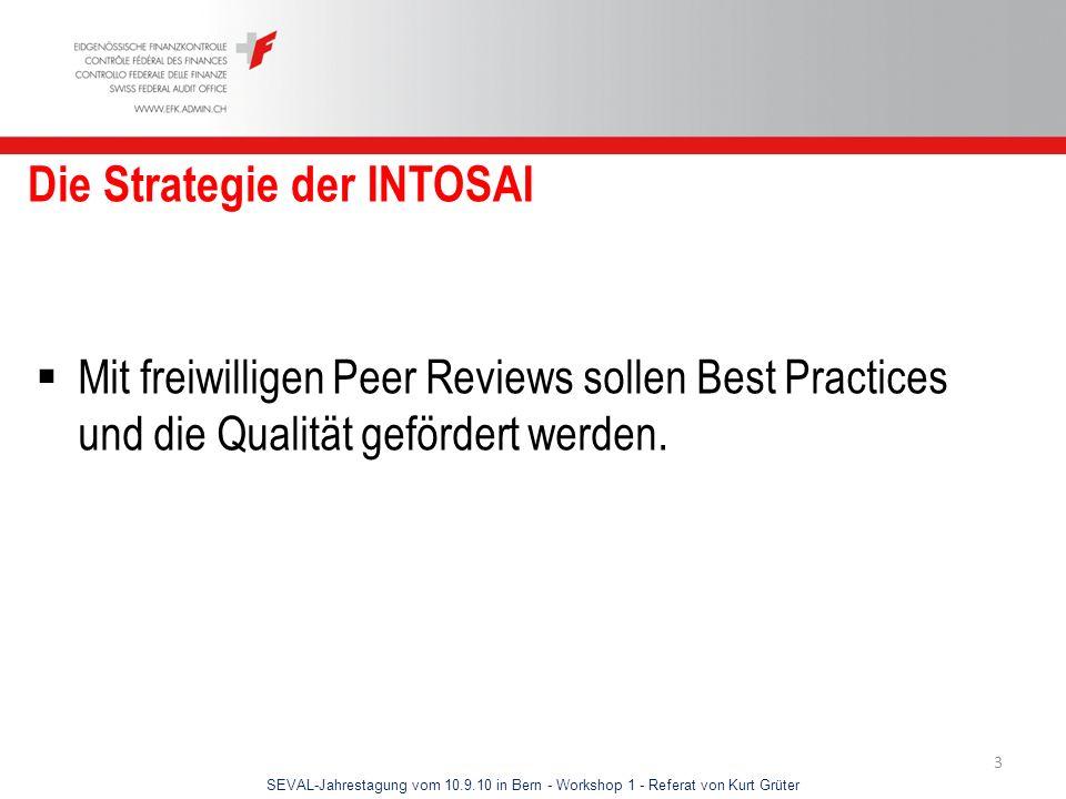 SEVAL-Jahrestagung vom 10.9.10 in Bern - Workshop 1 - Referat von Kurt Grüter 4 Die EFK als Vorreiterin 1999revidiertes Finanzkontrollgesetz EUROSAI-Tagung unter dem Motto Wer kontrolliert die Kontrolleure.