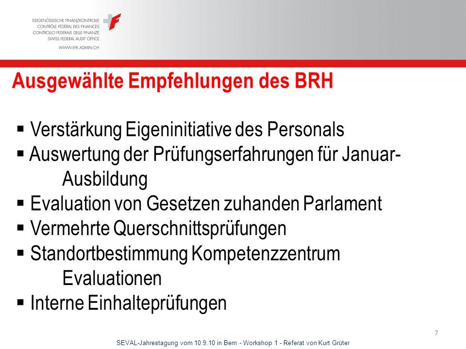 SEVAL-Jahrestagung vom 10.9.10 in Bern - Workshop 1 - Referat von Kurt Grüter 7 Ausgewählte Empfehlungen des BRH Verstärkung Eigeninitiative des Perso
