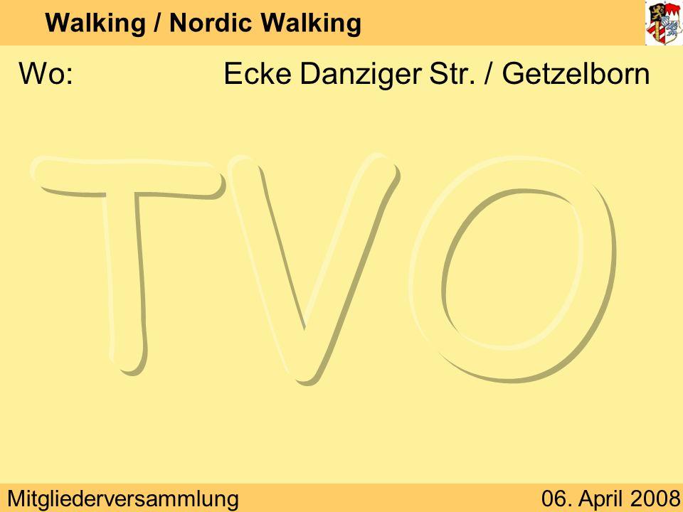Mitgliederversammlung06. April 2008 Walking / Nordic Walking Wann:Mo, Mi, Fr 7:45 Uhr