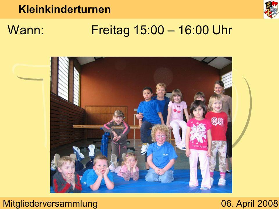 Mitgliederversammlung06. April 2008 Kinderturnen Übungsleiterin:Rosi Giemsa & Annika Hartmann