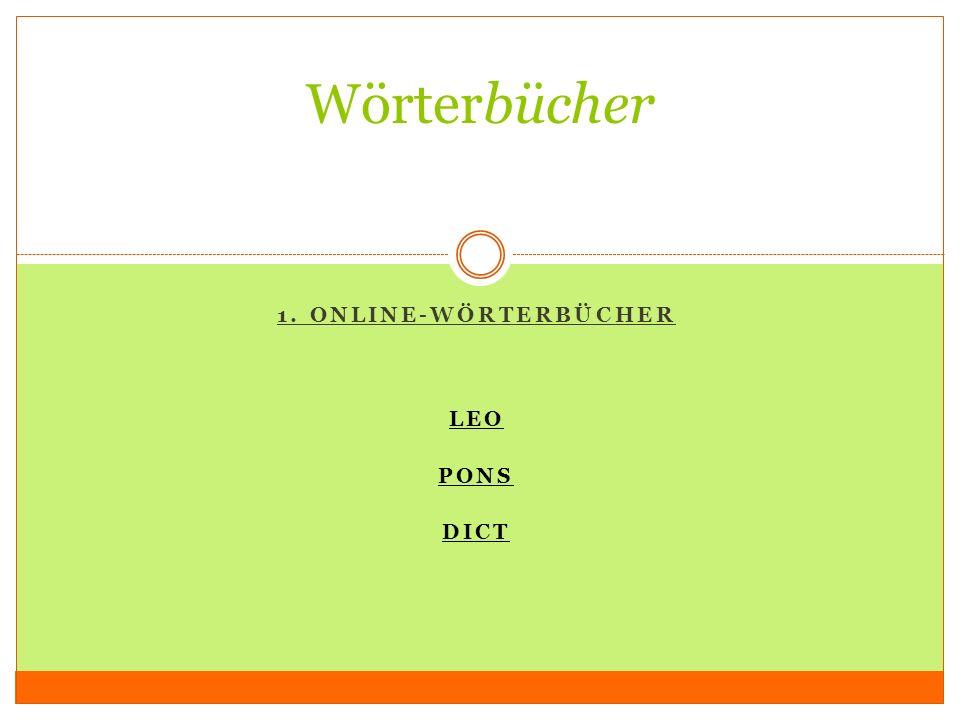 1. ONLINE-WÖRTERBÜCHER LEO PONS DICT Wörterbücher