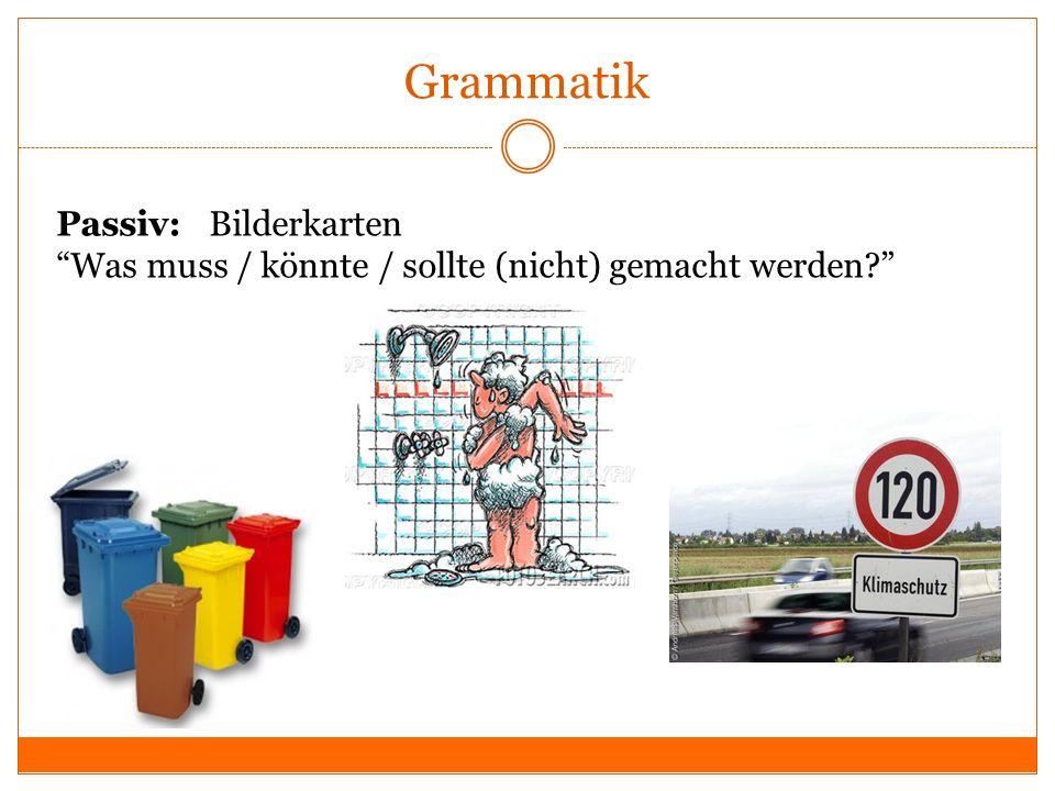 Grammatik Passiv: Bilderkarten Was muss / könnte / sollte (nicht) gemacht werden?