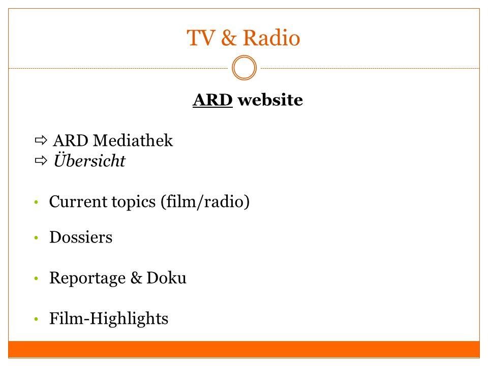 TV & Radio ARDARD website ARD Mediathek Übersicht Current topics (film/radio) Dossiers Reportage & Doku Film-Highlights