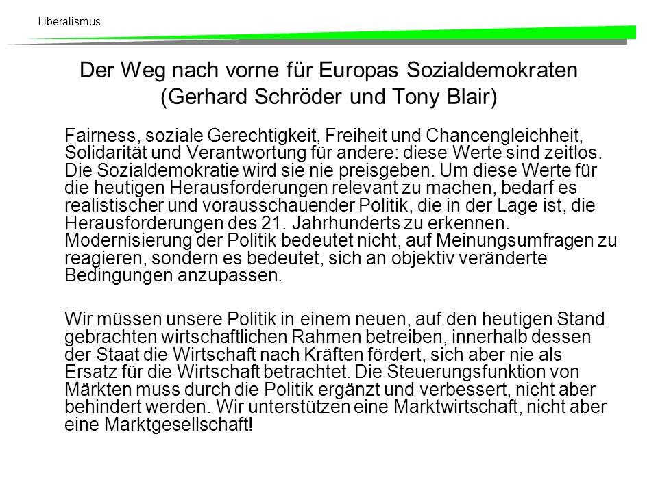 Liberalismus Der Weg nach vorne für Europas Sozialdemokraten (Gerhard Schröder und Tony Blair) Fairness, soziale Gerechtigkeit, Freiheit und Chancengl