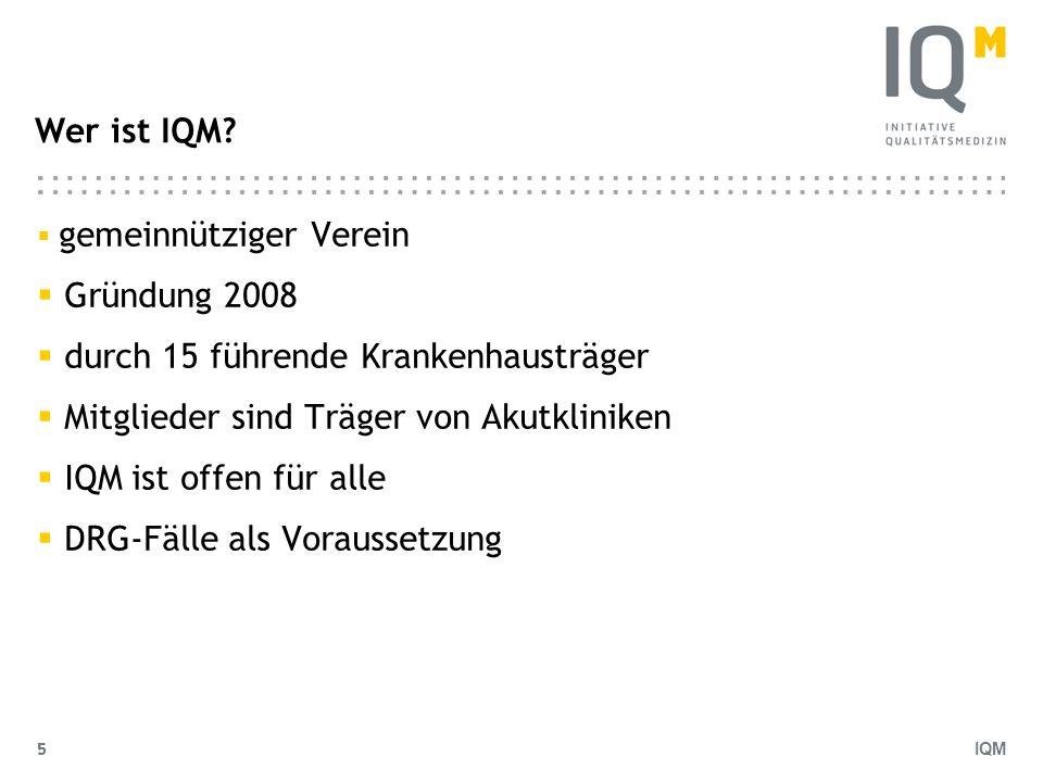 IQM 5 Wer ist IQM? gemeinnütziger Verein Gründung 2008 durch 15 führende Krankenhausträger Mitglieder sind Träger von Akutkliniken IQM ist offen für a