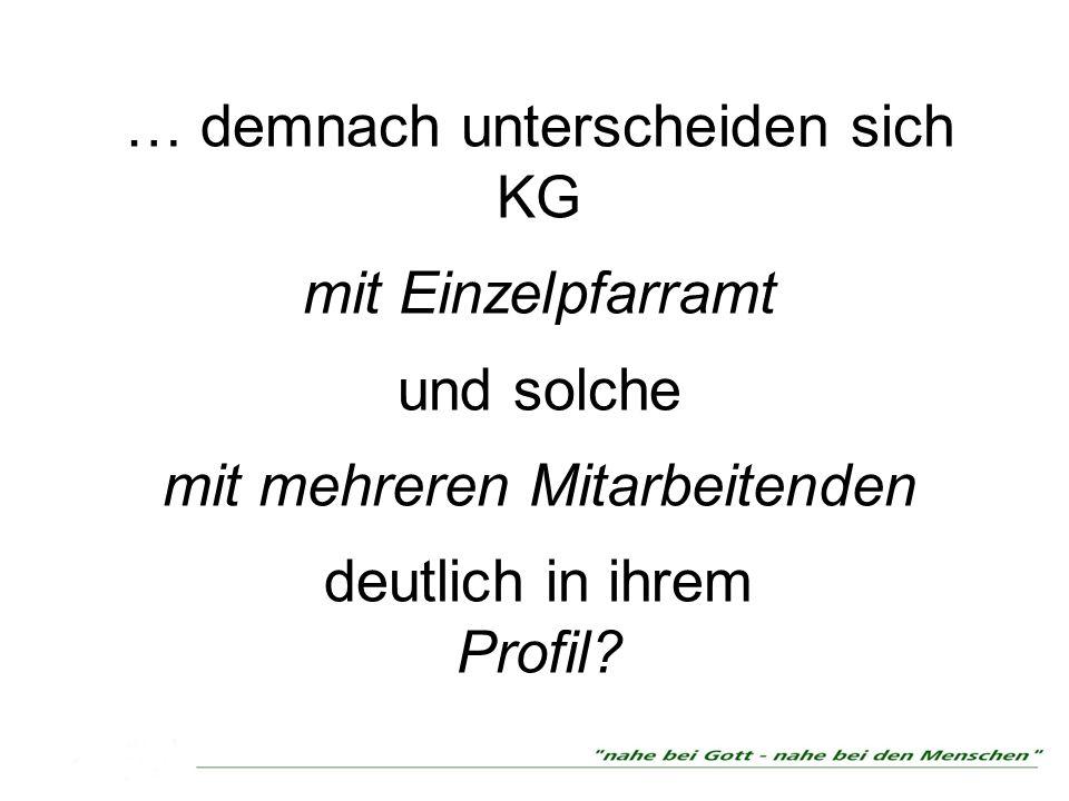 … demnach unterscheiden sich KG mit Einzelpfarramt und solche mit mehreren Mitarbeitenden deutlich in ihrem Profil?
