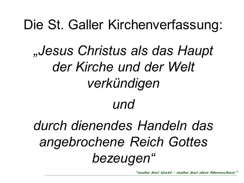 Die St. Galler Kirchenverfassung: Jesus Christus als das Haupt der Kirche und der Welt verkündigen und durch dienendes Handeln das angebrochene Reich