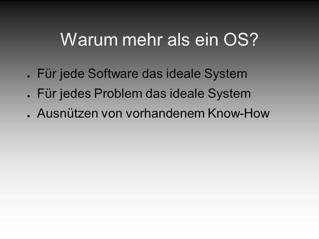 Warum mehr als ein OS.