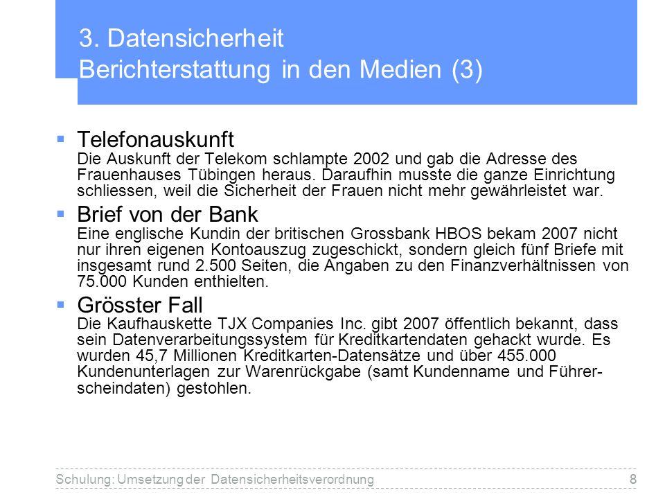 8Schulung: Umsetzung der Datensicherheitsverordnung8 3. Datensicherheit Berichterstattung in den Medien (3) Telefonauskunft Die Auskunft der Telekom s