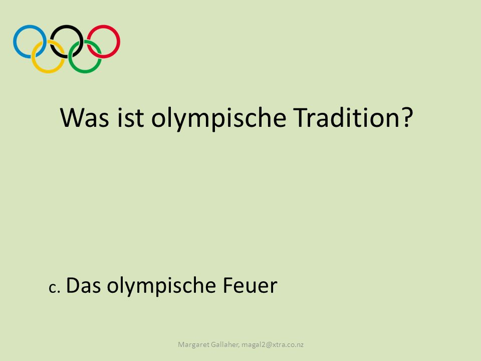 Was ist olympische Tradition? c. Das olympische Feuer Margaret Gallaher, magal2@xtra.co.nz