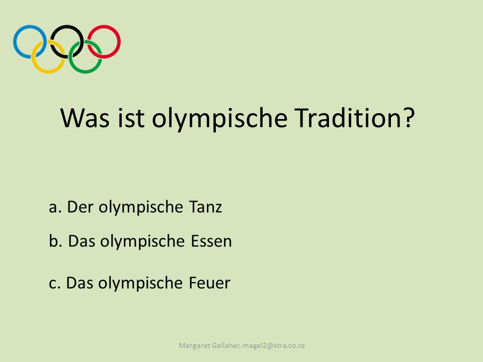 Was ist olympische Tradition? c. Das olympische Feuer Margaret Gallaher, magal2@xtra.co.nz
