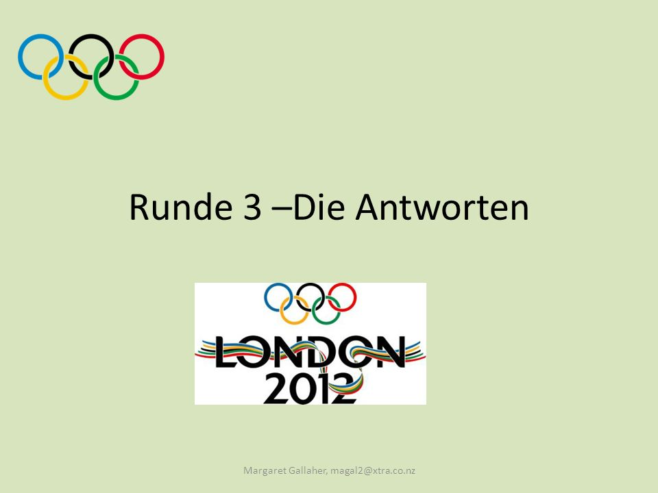 Runde 3 –Die Antworten Margaret Gallaher, magal2@xtra.co.nz