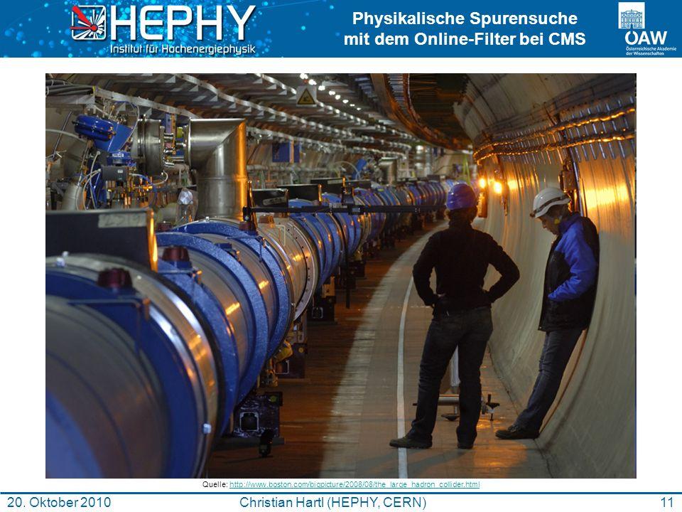 Physikalische Spurensuche mit dem Online-Filter bei CMS 11Christian Hartl (HEPHY, CERN)20. Oktober 2010 Quelle: http://www.boston.com/bigpicture/2008/