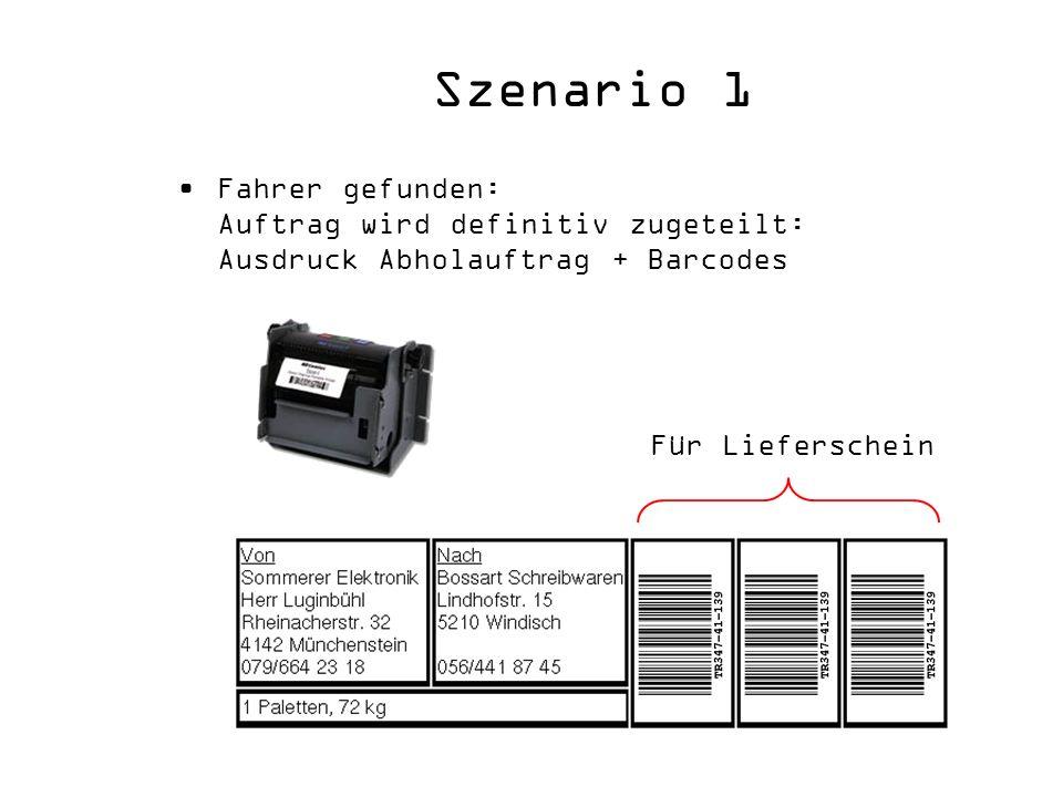Szenario 1 Fahrer gefunden: Auftrag wird definitiv zugeteilt: Ausdruck Abholauftrag + Barcodes Für Lieferschein
