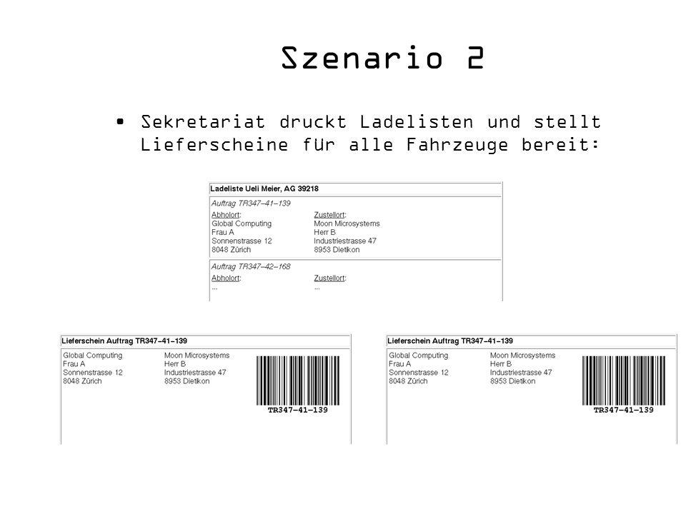Szenario 2 Sekretariat druckt Ladelisten und stellt Lieferscheine für alle Fahrzeuge bereit: