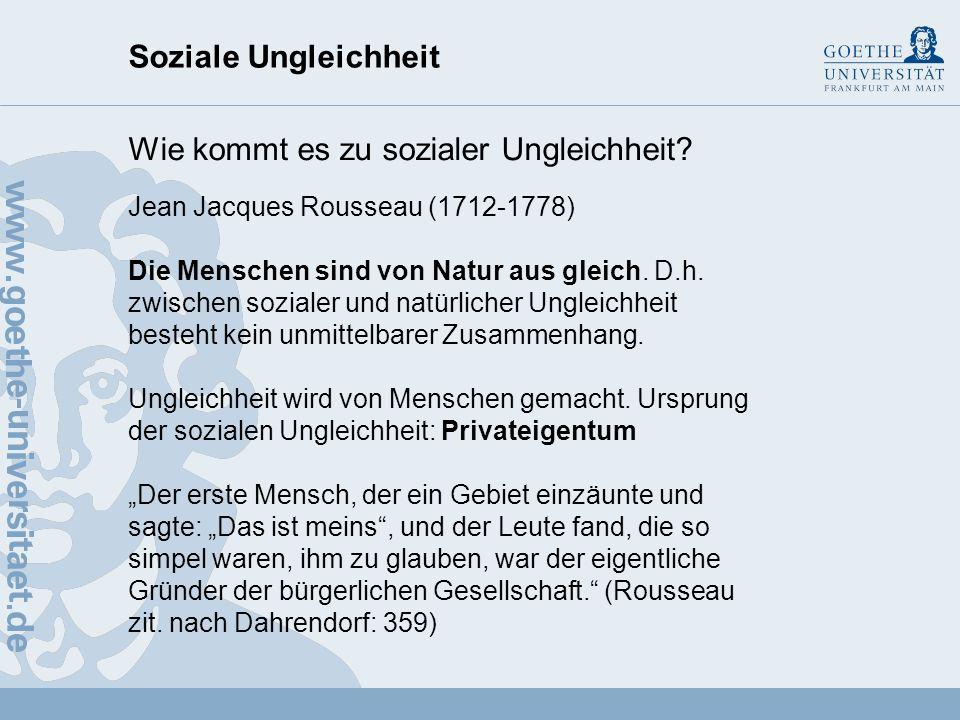 Soziale Ungleichheit Wie kommt es zu sozialer Ungleichheit? Argumentation bis in das 18. Jahrhundert hinein (Zeitlicher Bruch: Franz. Revolution): Der