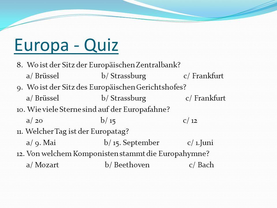 Europa - Quiz 1.Wie viele Mitgliedsländer hat die EU.
