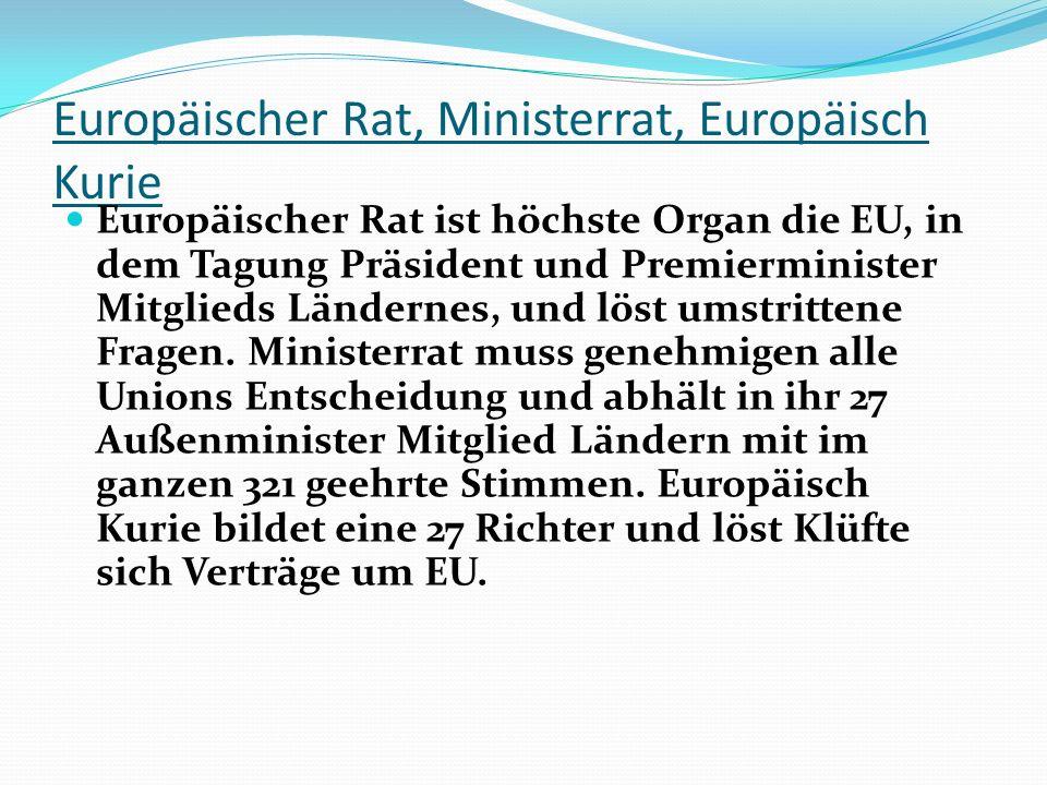 Europäischer Rat, Ministerrat, Europäisch Kurie Europäischer Rat ist höchste Organ die EU, in dem Tagung Präsident und Premierminister Mitglieds Ländernes, und löst umstrittene Fragen.