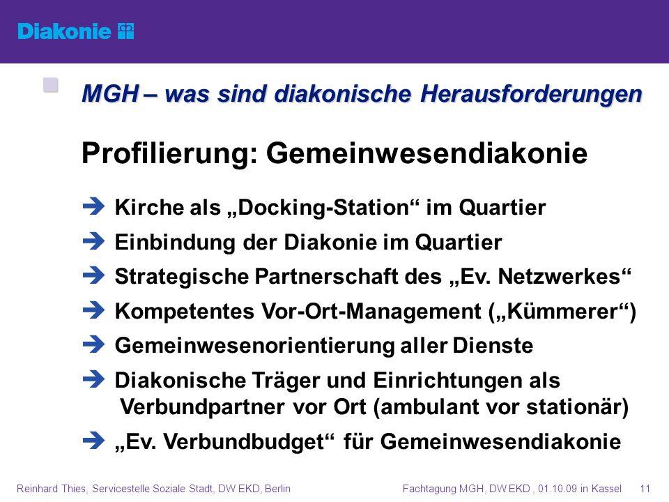 Fachtagung MGH, DW EKD, 01.10.09 in KasselReinhard Thies, Servicestelle Soziale Stadt, DW EKD, Berlin11 MGH – was sind diakonische Herausforderungen M