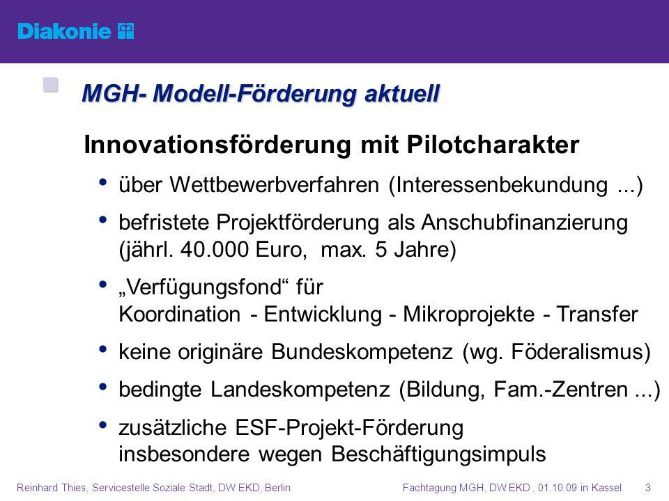 Fachtagung MGH, DW EKD, 01.10.09 in KasselReinhard Thies, Servicestelle Soziale Stadt, DW EKD, Berlin3 MGH- Modell-Förderung aktuell MGH- Modell-Förde