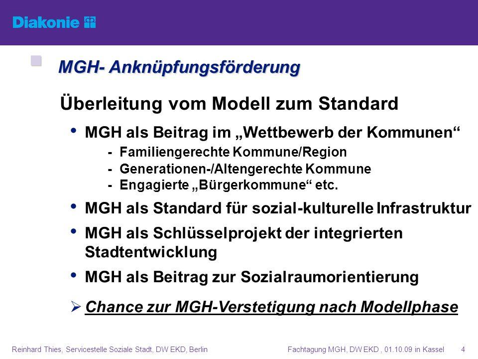Fachtagung MGH, DW EKD, 01.10.09 in KasselReinhard Thies, Servicestelle Soziale Stadt, DW EKD, Berlin4 MGH- Anknüpfungsförderung MGH- Anknüpfungsförde