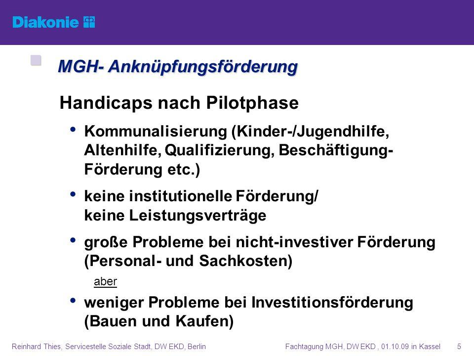 Fachtagung MGH, DW EKD, 01.10.09 in KasselReinhard Thies, Servicestelle Soziale Stadt, DW EKD, Berlin6 MGH – was ist hinzugekommen - was ist neu MGH – was ist hinzugekommen - was ist neu Öffnung von Einrichtungen in den Sozialraum Ganzheitlicher nicht (fach-)sektoraler Ansatz Vom Fall zum Feld - Ressourcenorientierung Bündelung von vorhandenen/neuen Ressourcen Handlungsfelder übergreifend Zielgruppen übergreifend Gemeinwesenorientierung MGH als Lokales Zentrum/ Gemeinwesenzentrum