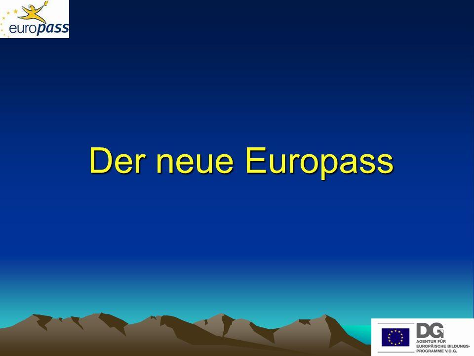 Rechtsgrundlage des neuen Europasses Am 31.12.2004 erfolgte im Europäischen Amtsblatt die Veröffentlichung der Entscheidung Nr.