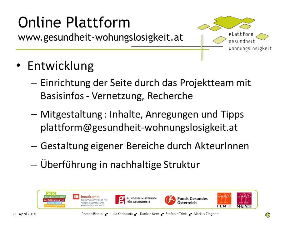 Online Plattform www.gesundheit-wohungslosigkeit.at Entwicklung – Einrichtung der Seite durch das Projektteam mit Basisinfos - Vernetzung, Recherche –