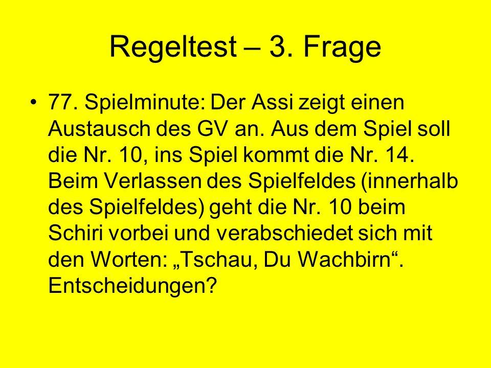 Regeltest – 3.Frage 77. Spielminute: Der Assi zeigt einen Austausch des GV an.