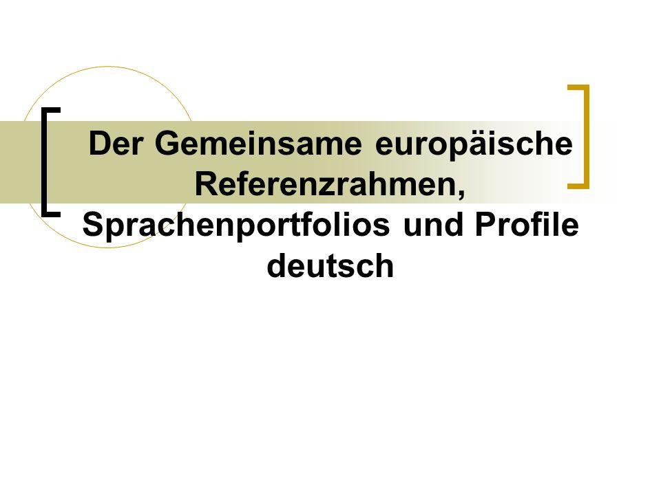 Der Gemeinsame europäische Referenzrahmen, Sprachenportfolios und Profile deutsch