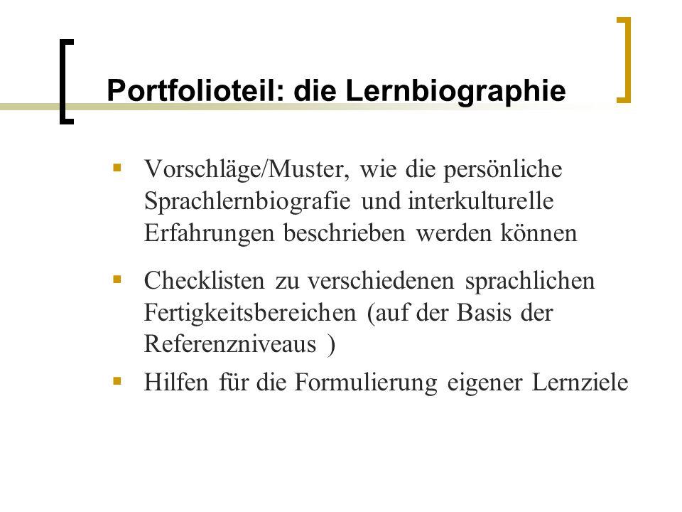Portfolioteil: die Lernbiographie Vorschläge/Muster, wie die persönliche Sprachlernbiografie und interkulturelle Erfahrungen beschrieben werden können