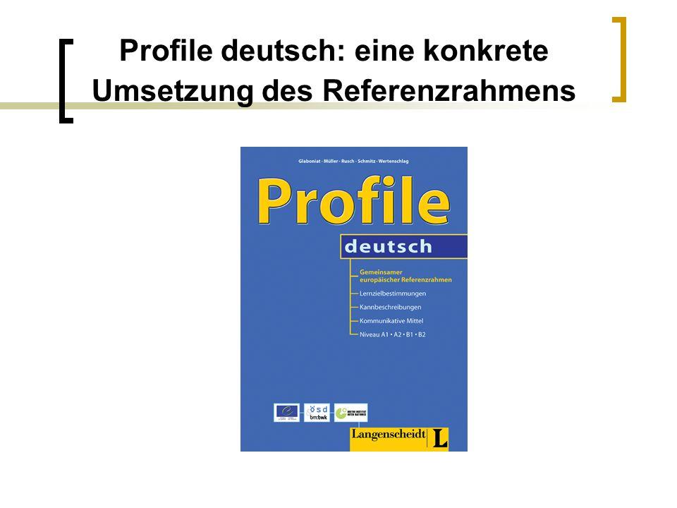 Profile deutsch: eine konkrete Umsetzung des Referenzrahmens