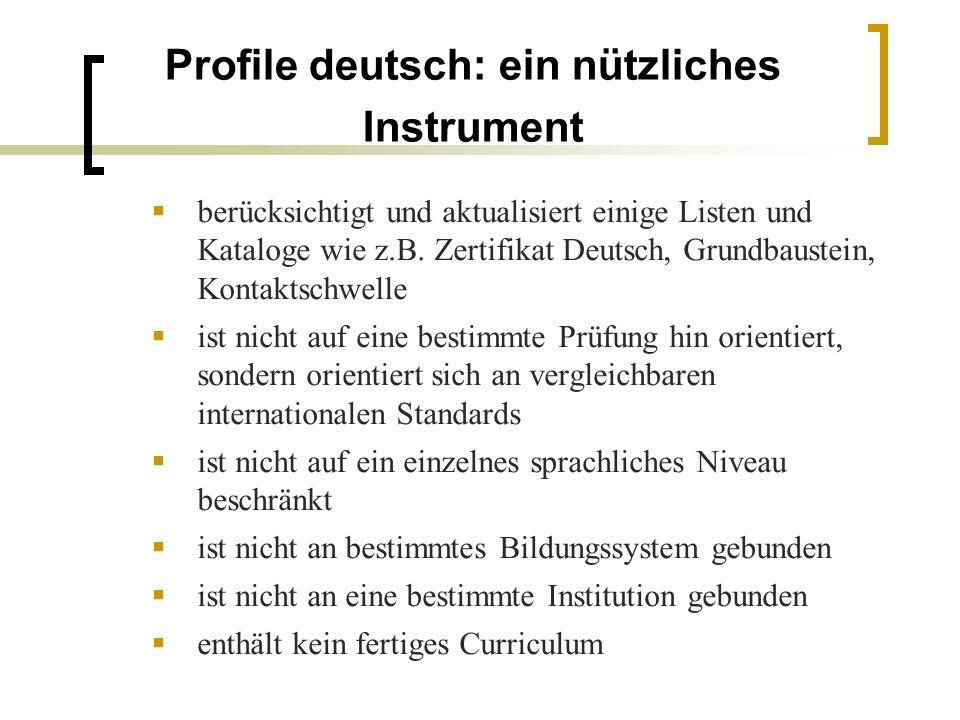 Profile deutsch: ein nützliches Instrument berücksichtigt und aktualisiert einige Listen und Kataloge wie z.B. Zertifikat Deutsch, Grundbaustein, Kont