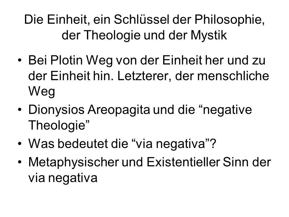 Die Einheit, ein Schlüssel der Philosophie, der Theologie und der Mystik Bei Plotin Weg von der Einheit her und zu der Einheit hin. Letzterer, der men