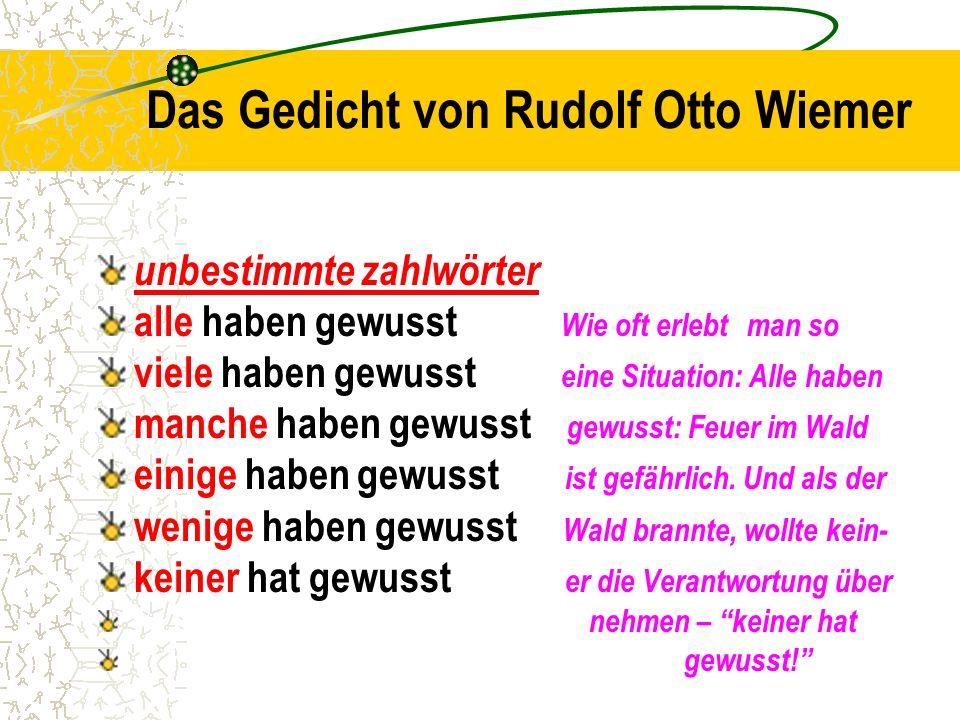 Das Gedicht von Rudolf Otto Wiemer unbestimmte zahlwörter alle haben gewusst Wie oft erlebt man so viele haben gewusst eine Situation: Alle haben manc