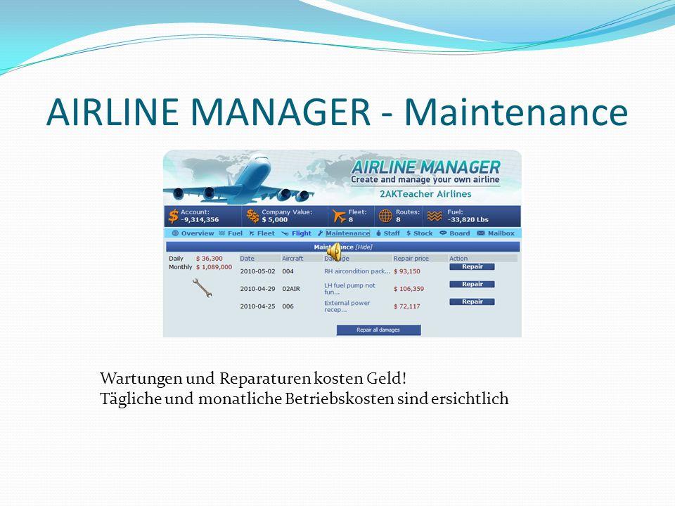 AIRLINE MANAGER - Maintenance Wartungen und Reparaturen kosten Geld! Tägliche und monatliche Betriebskosten sind ersichtlich