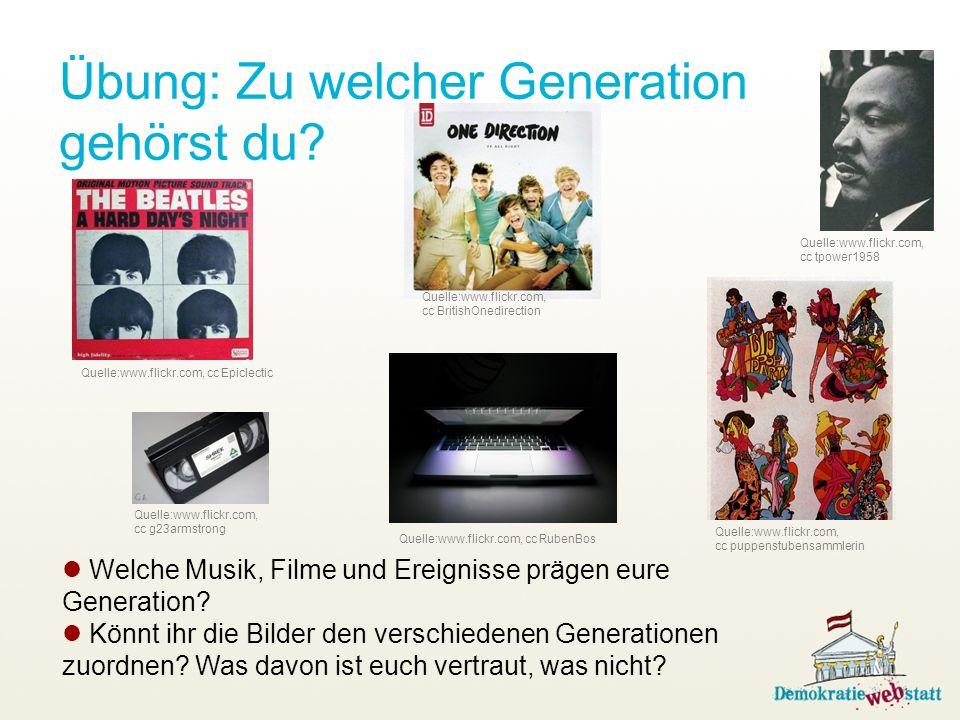 Übung: Zu welcher Generation gehörst du? Quelle:www.flickr.com, cc Epiclectic Welche Musik, Filme und Ereignisse prägen eure Generation? Könnt ihr die
