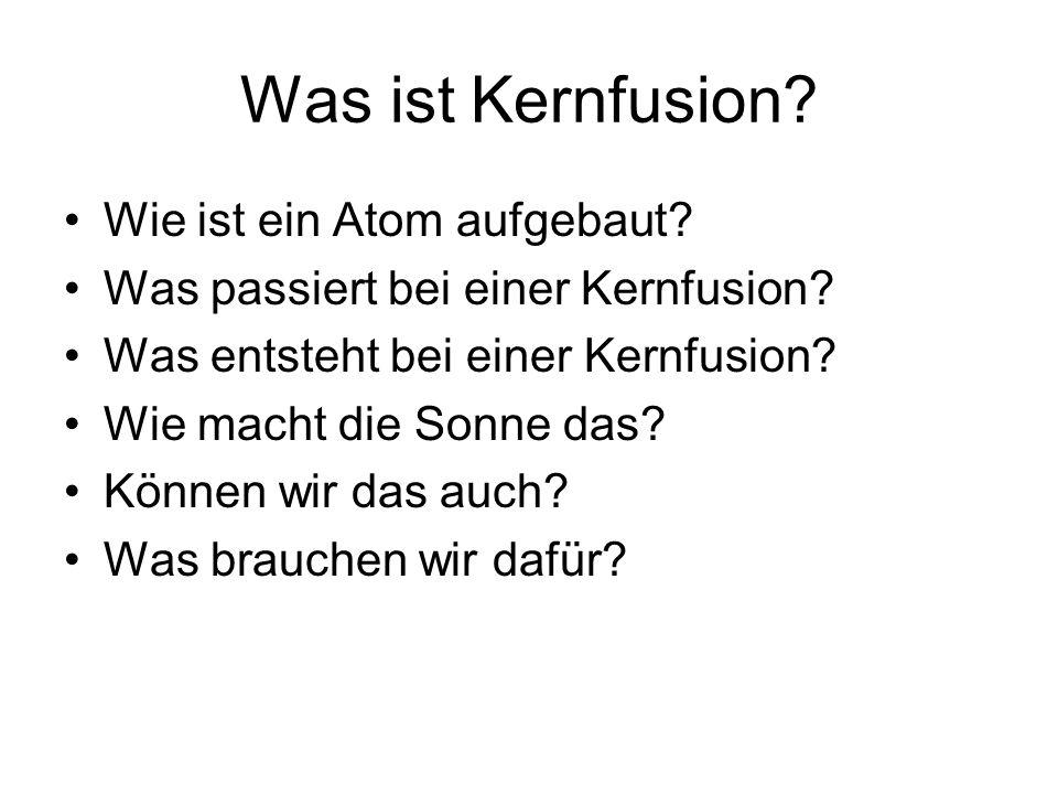 Schritt 1 Ausgangsstoff: 2 Protonen Produkte: 1 Deuteriumkern, 1 Positron, 1 Neutrino Problem: Coulombbarriere, hohe Energie