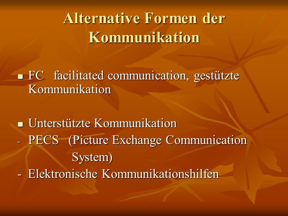 Alternative Formen der Kommunikation FC facilitated communication, gestützte Kommunikation FC facilitated communication, gestützte Kommunikation Unter